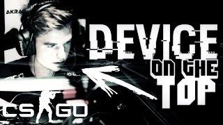 CS:GO - DEVICE - On The TOP!