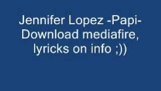 jennifer lopez -papi- DOWNLOAD MEDIAFIRE, Lyricks on info ;)