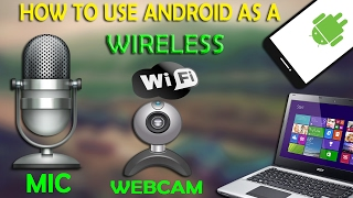 Use your android device as a wireless microphone and webcam for your pc | e Learn Zone