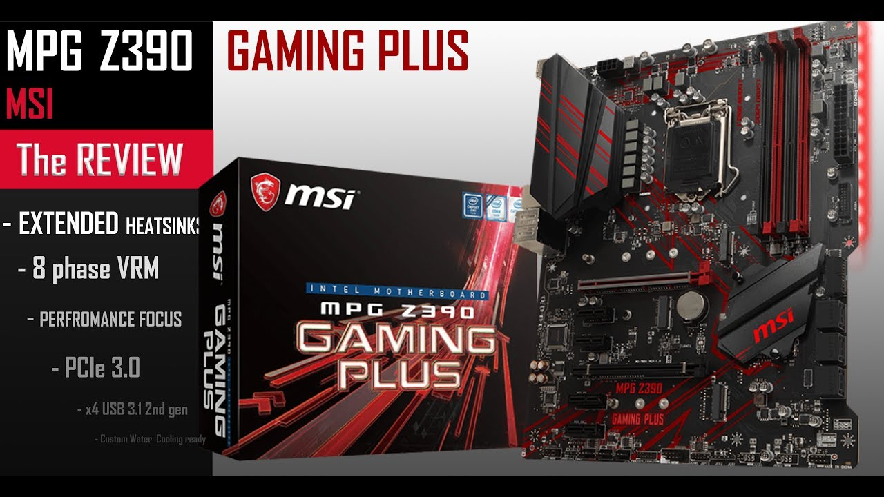 MSI MPG Z390 Gaming Plus : a budget board at its best!