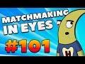 CS:GO - MatchMaking in Eyes #101