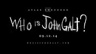 Atlas Shrugged 3: Who is John Galt? Teaser Trailer