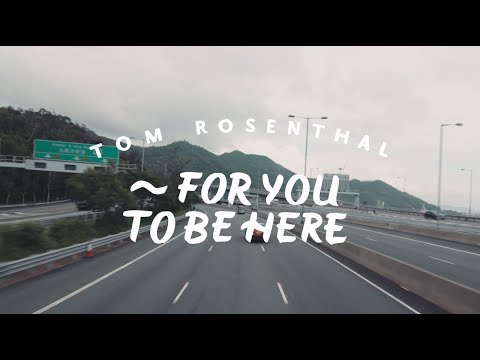 Tom Rosenthal - For You To Be Here (Official Music Video)
