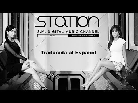 [STATION] YURI & SEOHYUN - Secret (Traducida Al Español)