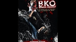 BKO: Bangkok Knockout - Official Movie Trailer 2011 HD
