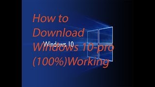 How To Download Windows 10 Pro full version Free Torrent -Pc (Working 100%)