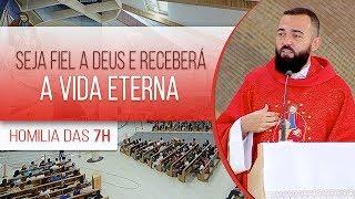 Baixar Seja fiel a Deus e receberá a vida eterna - Padre Edilberto Carvalho (12/11/19)