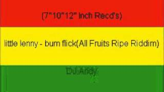 little lenny - bum flick(All Fruits Ripe Riddim)