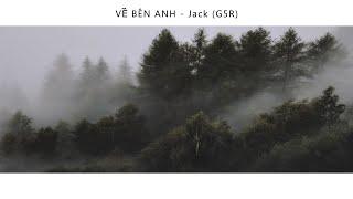 VỀ BÊN ANH #VBA - Jack (G5R) | MV LYRICS