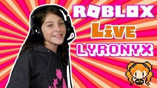 ROBLOX LIVE STREAM WITH LYRONYX! WELCOME TO BLOXBURG & YOU PICK! JOIN ME!   KID GAMER GIRL CHANNEL