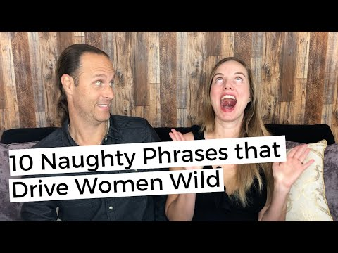 10 Naughty Phrases That Drive Women Wild – The Science Of Dirty Talk