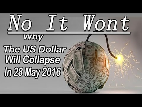 Dollar Will Collapse 2016 - Explained (It Won't Collapse)