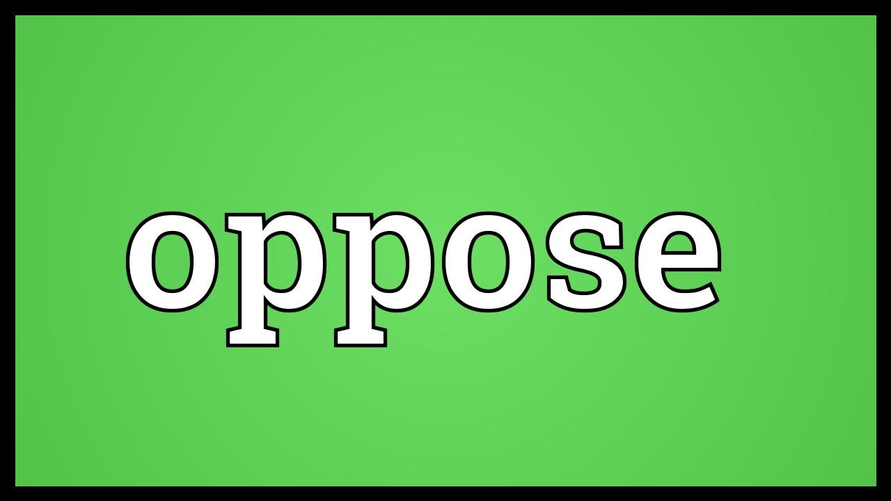 Oppose Meaning