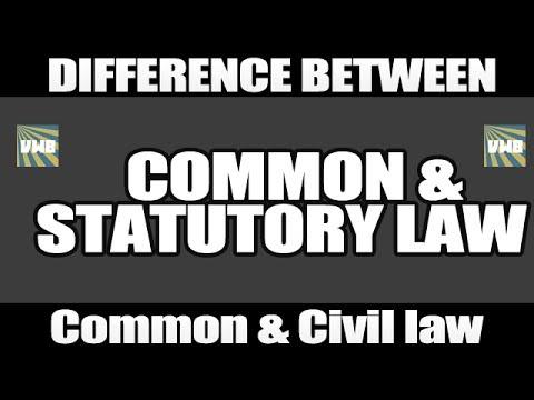 Common law Vs Statutory Law & Common law Vs Civil law : Differences