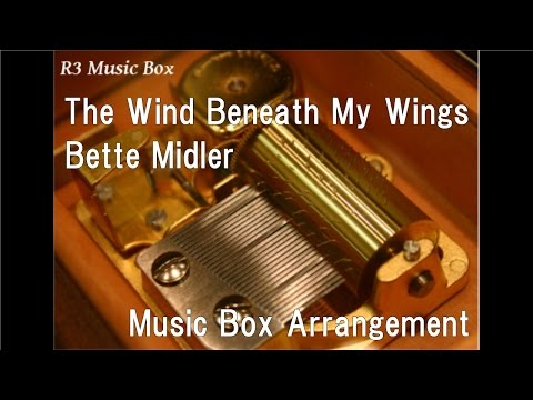 The Wind Beneath My Wings/Bette Midler [Music Box]