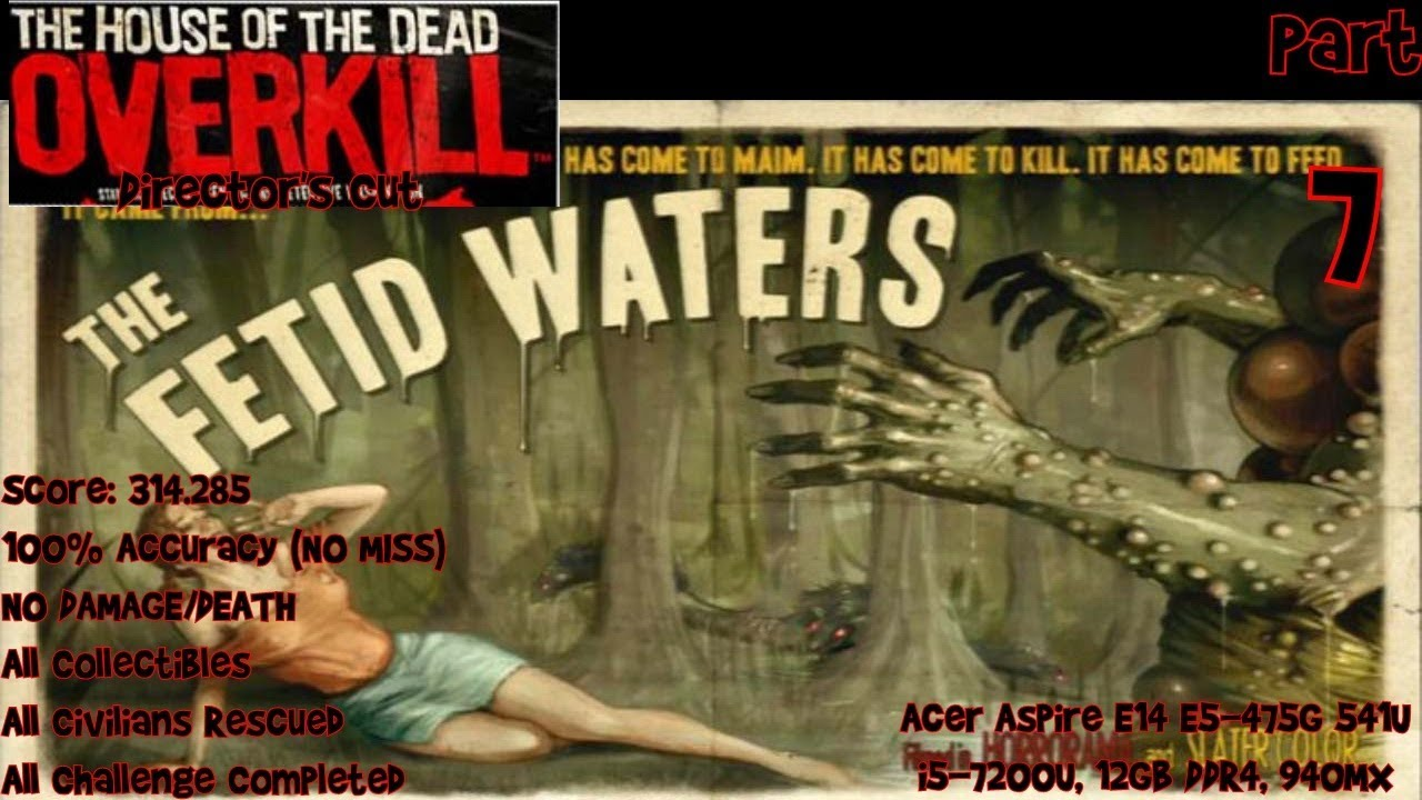 Download The House of the Dead: Overkill Director's Cut - The Fetid Waters (Score 314.285/100% Accuracy)
