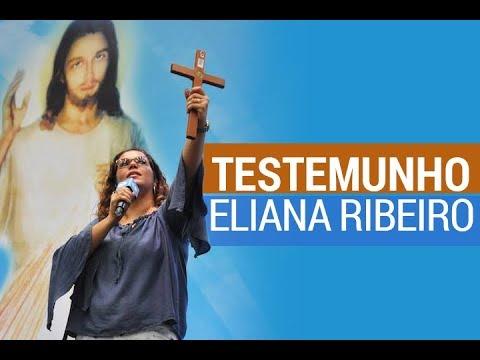 TESTEMUNHO DE ELIANA RIBEIRO
