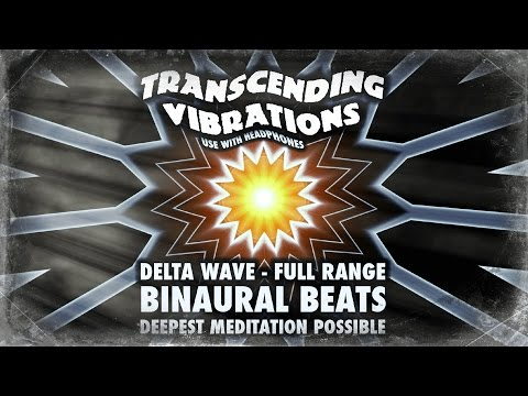 Delta Wave - Brainwave Entrainment - Full Range - Binaural Beats - DEEPEST MEDITATION POSSIBLE!!!