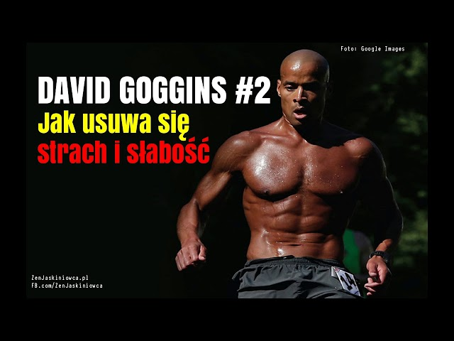 David GOGGINS #2: Jak usuwa się strach i słabość - Rafal Mazur ZenJaskiniowca