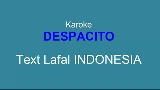 Download Video Despacito Karoke - Text Lafal Bahasa Indonesia - Karoke Despacito MP3 3GP MP4