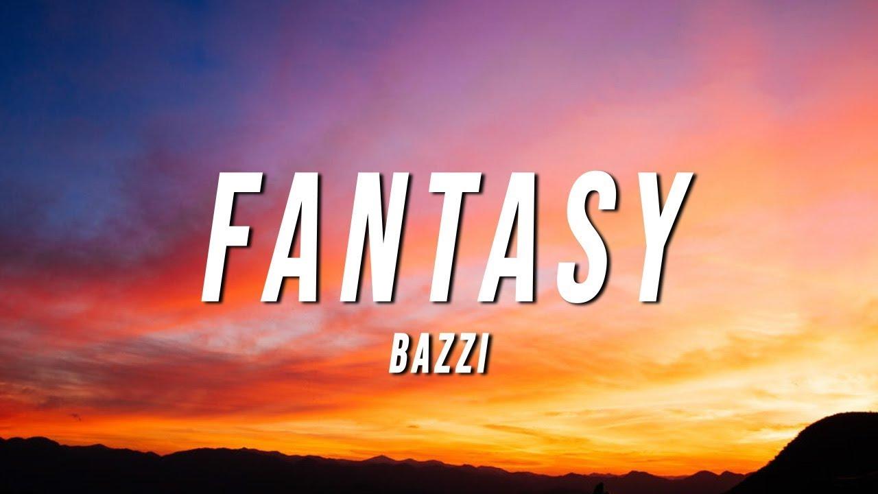 Bazzi - Fantasy (TikTok Remix) [Lyrics]