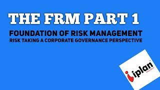 FRM Level 1: Risk Taking - A Corporate Governance Perspective - Part 1