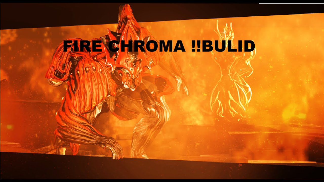 Warframe Fire Chroma Build