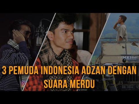 3 PEMUDA INDONESIA ADZAN DENGAN SUARA MERDU