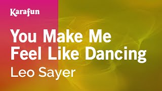 Karaoke You Make Me Feel Like Dancing - Leo Sayer *
