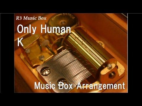 Only Human/K [Music Box]