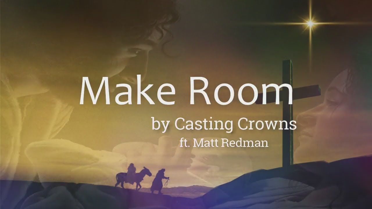 Make Room by Casting Crowns featuring Matt Maher (Lyric Video) | Christian Christmas Music