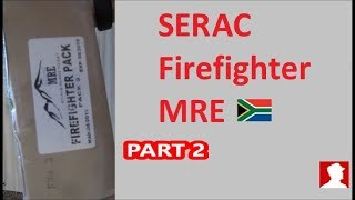 South African Ration Review:  SERAC Firefighter Pack Menu 2 part 2 of 2