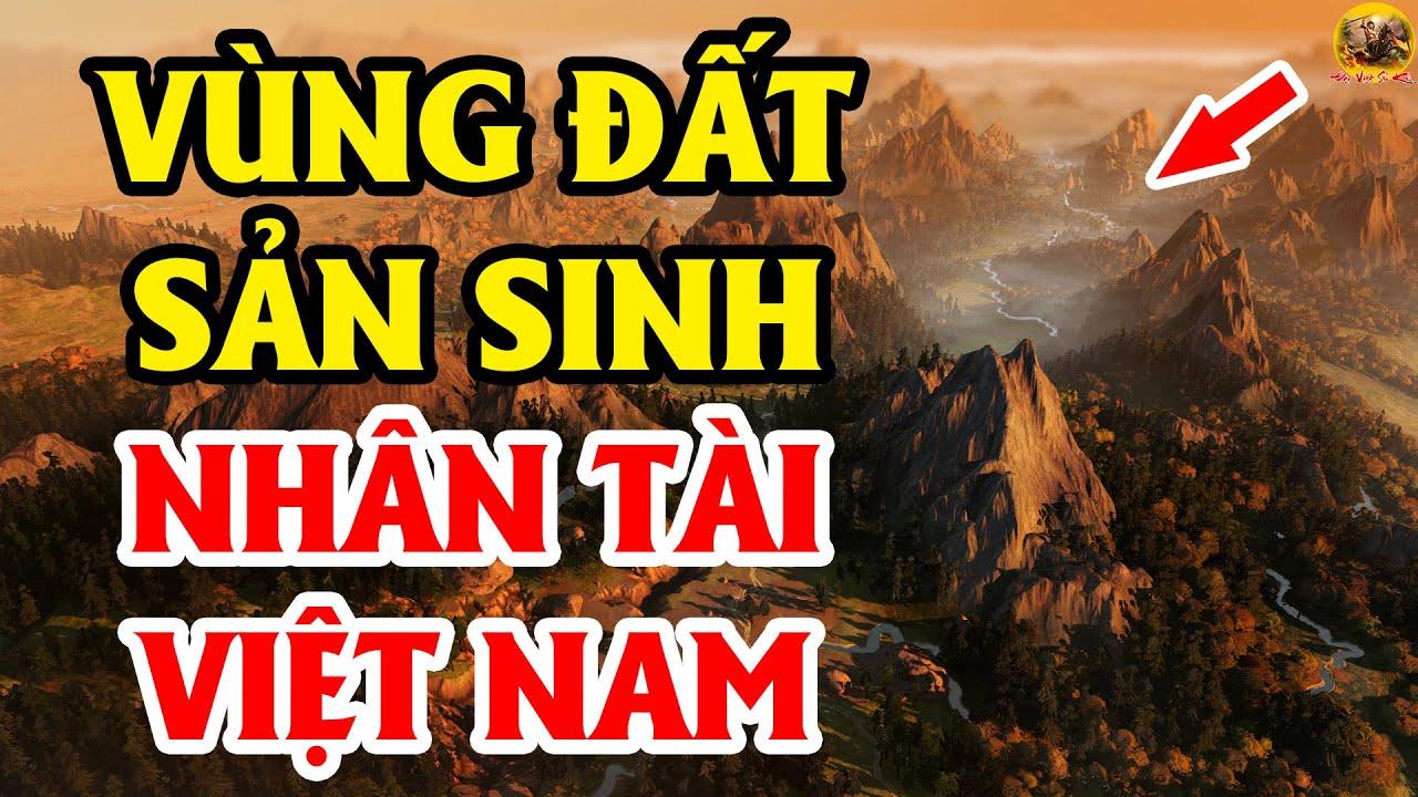 Tiết Lộ Vùng Đất Có Nhiều Nhân Tài Nhất Trong Lịch Sử Việt Nam | Đại Việt Sử Ký