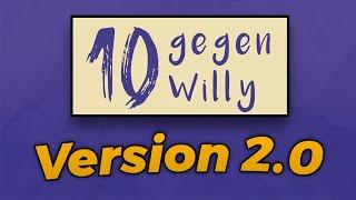 Jetzt mit FINALE!   10 gegen Willy