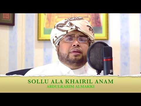 Sollu Ala Khairil Anam | Abdulkarim Almakki