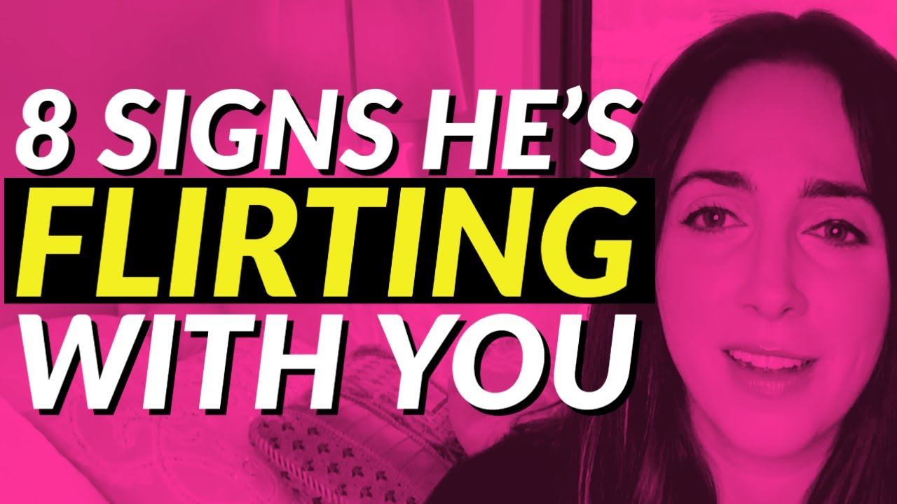 8 Subtle Signs He's Flirting With You 😘😏😉
