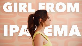 Girl From Ipanema - Megan Nicole