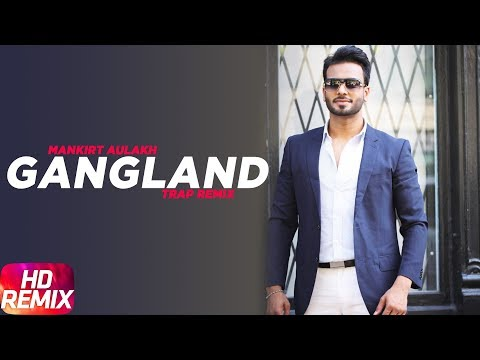 Gangland ( Trap Remix ) | Mankirt Aulakh Feat Deep Kahlon | Latest Punjabi Song 2017 | Speed Records