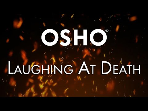 """Laughing at Death - From """"The Book of Wisdom"""" by OSHO"""