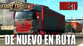 Gameplay EURO TRUCK SIMULATOR 2 | DIRECTO | DE NUEVO EN RUTA | ESPAÑOL | PC HD | 1080P