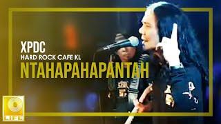 Download Lagu XPDC: Ntahapahapantah (Hard Rock Cafe KL, 9 Februari 2020) mp3