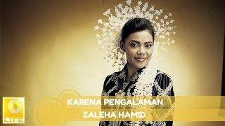 Zaleha Hamid - Kerana Pengalaman (Official Audio)