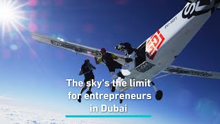 The sky's the limit for entrepreneurs in Dubai