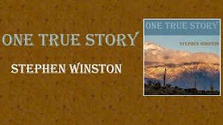 "Stephen Winston   ""One True Story"" Lyric Video"