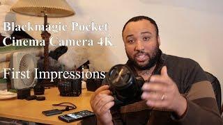 Blackmagic Pocket Cinema Camera 4K | First Impressions