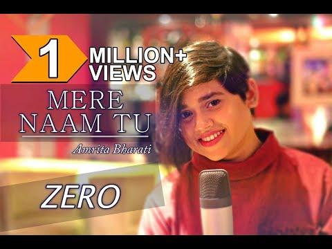 Mere Naam Tu | Zero | Shah Rukh Khan | Anushka Sharma | Female Cover By Amrita Bharati