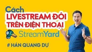 Hướng Dẫn Livestream Đôi trên Điện Thoại Từ A-Z Bằng Streamyard Miễn Phí - Cực Hiệu Quả screenshot 1