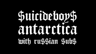 $UICIDEBOY$ - ANTARCTICA / ПЕРЕВОД / WITH RU$$IAN $UB$ / @SuicideChrist @suicideLEOPARD