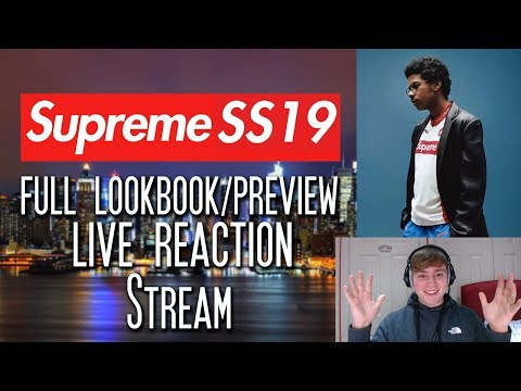 Supreme SS19 - Full Lookbook Thoughts *Live Reaction Stream*