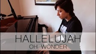 """Hallelujah"" Piano Cover (Oh Wonder)"